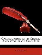 Campaigning with Crook: And Stories of Army Life