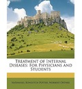 Treatment of Internal Diseases - Nathaniel Bowditch Potter