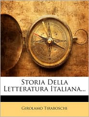 Storia Della Letteratura Italiana. - Girolamo Tiraboschi