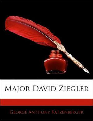 Major David Ziegler - George Anthony Katzenberger
