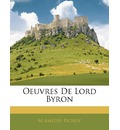 Oeuvres de Lord Byron - M Amedee Pichot