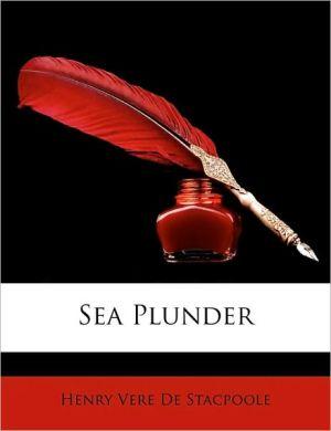 Sea Plunder - Henry Vere De Stacpoole