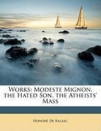 Works: Modeste Mignon. the Hated Son. the Atheists' Mass