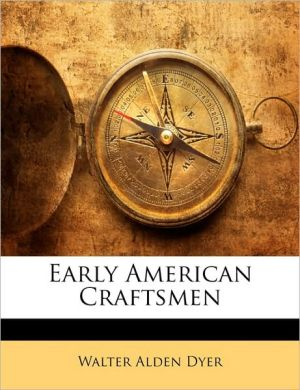 Early American Craftsmen - Walter Alden Dyer