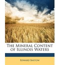 The Mineral Content of Illinois Waters - Edward Bartow