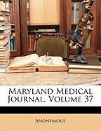 Maryland Medical Journal, Volume 37