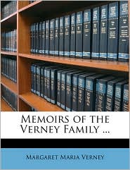 Memoirs of the Verney Family. - Margaret Maria Verney