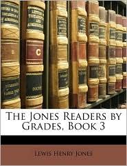 The Jones Readers By Grades, Book 3 - Lewis Henry Jones