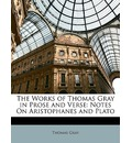 The Works of Thomas Gray in Prose and Verse - Thomas Gray