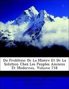 Moreau-Christophe, Louis-Mathurin: Du Problème De La Misère Et De La Solution Chez Les Peuples Anciens Et Modernes, Volume 718