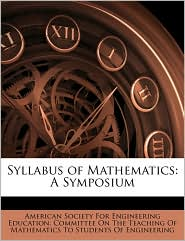Syllabus of Mathematics: A Symposium - Created by American Society for Engineering Educati