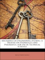 Mechanics of Engineering (Fluids).: A Treatise On Hydraulics and Pneumatics, for Use in Technical Schools