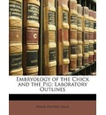 Embryology of the Chick and the Pig - Frank Rattray Lillie