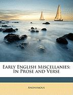 Early English Miscellanies: In Prose and Verse