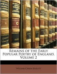 Remains Of The Early Popular Poetry Of England, Volume 2 - William Carew Hazlitt