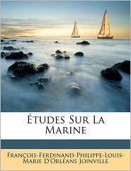 Etudes Sur La Marine - Francois-Ferdinand-Philippe- Joinville