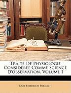 Trait de Physiologie Considre Comme Science D'Observation, Volume 1