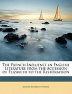 The French Influence in English Literature from the Accession of Elizabeth to the Restoriation