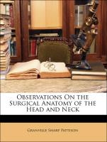 Observations On the Surgical Anatomy of the Head and Neck