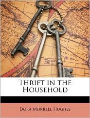 Thrift In The Household - Dora Morrell Hughes