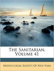 The Sanitarian, Volume 41 - Medico-Legal Society Of New York