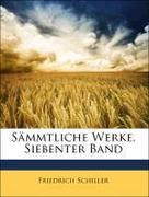 Schiller, Friedrich: Sämmtliche Werke, Siebenter Band