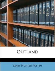 Outland - Mary Austin