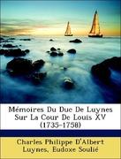 Luynes, Charles Philippe D´Albert;Soulié, Eudoxe: Mémoires Du Duc De Luynes Sur La Cour De Louis XV (1735-1758)