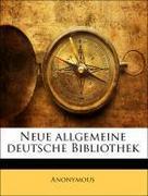 Anonymous: Neue allgemeine deutsche Bibliothek