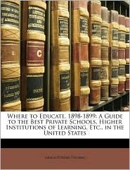 Where To Educate, 1898-1899 - Grace Powers Thomas