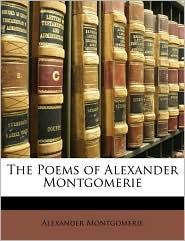 The Poems Of Alexander Montgomerie - Alexander Montgomerie