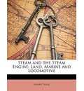 Steam and the Steam Engine - Henry Evers