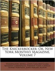 The Knickerbocker; Or, New York Monthly Magazine, Volume 7 - Washington Irving, Kinahan Cornwallis, Lewis Gaylord Clark