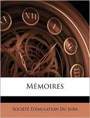 Memoires - Societe D'Emulation Du Jura