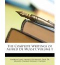 The Complete Writings of Alfred de Musset, Volume 1 - Andrew Lang