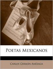 Poetas Mexicanos - Carlos German Amezaga