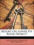 United States Bureau of Reclamation;California Office of State Engineer;Northern California Irrigation Association: Report On Lower Pit River Project