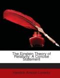 Lorentz, Hendrik Antoon: The Einstein Theory of Relativity: A Concise Statement