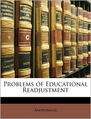 Problems Of Educational Readjustment - Anonymous