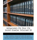 Memoires de Duc de Saint-Simon, Volume 20 - Paul Gurin