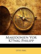 Abel, Otto: Makedonien Vor König Philipp