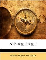 Albuquerque - Henry Morse Stephens