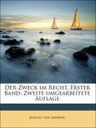 Von, Jhering Rudolf: Der Zweck im Recht, Erster Band, Zweite umgearbeitete Auflage