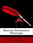 Chaudon, Louis Mayeul;Delandine, Antoine François: Nouveau Dictionnaire Historique