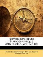 Polybiblion: Revue Bibliographique Universelle, Volume 107 (French Edition)