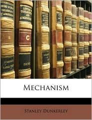Mechanism - Stanley Dunkerley