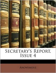 Secretary's Report, Issue 4 - Anonymous