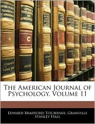 The American Journal of Psychology, Volume 11