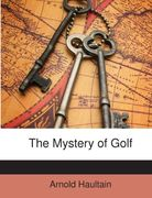 Haultain, Arnold: The Mystery of Golf