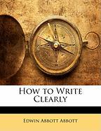 How to Write Clearly